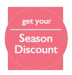 Get your season Discount